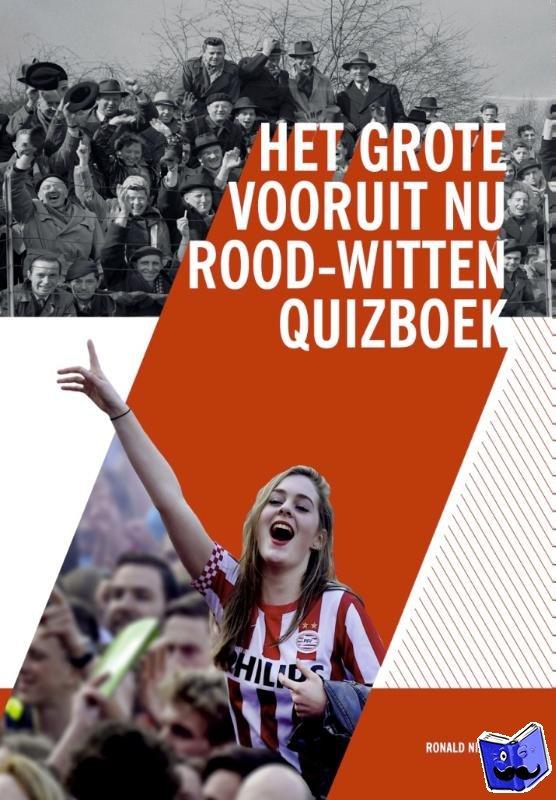 Nijs, Ronald - Het grote vooruit nu rood-witten quizboek