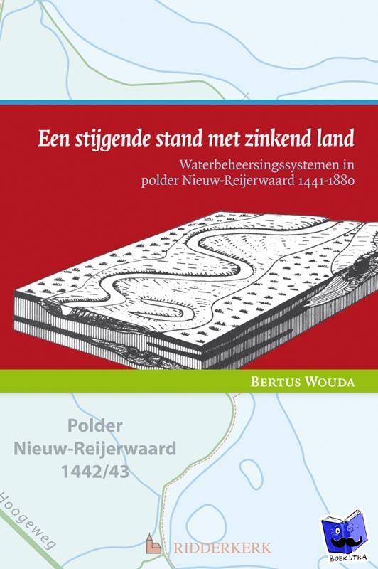 Wouda, Bertus - Een stijgende stand met zinkend land
