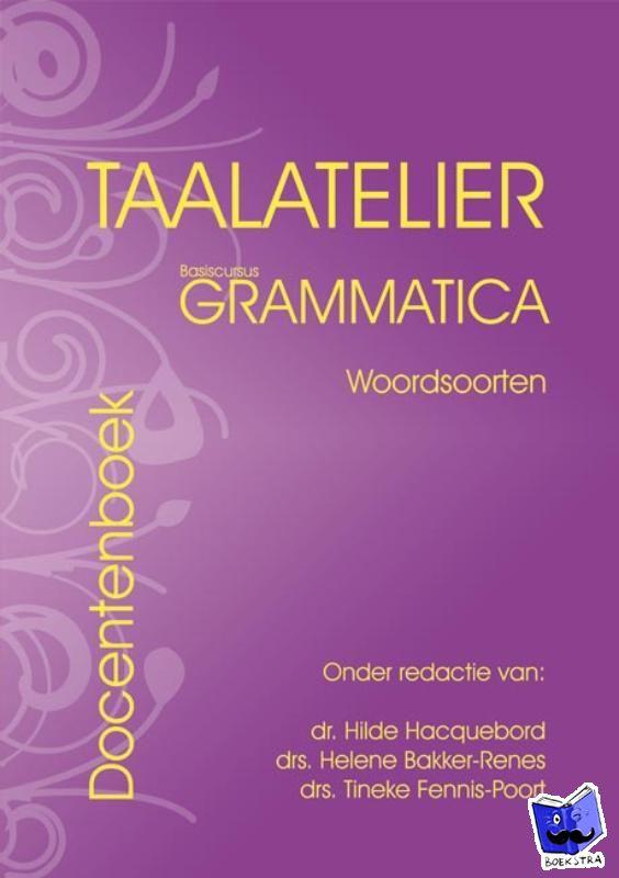 Bakker-Renes, Helene - Taalatelier Woordsoorten basiscursus grammatica Docentenboek