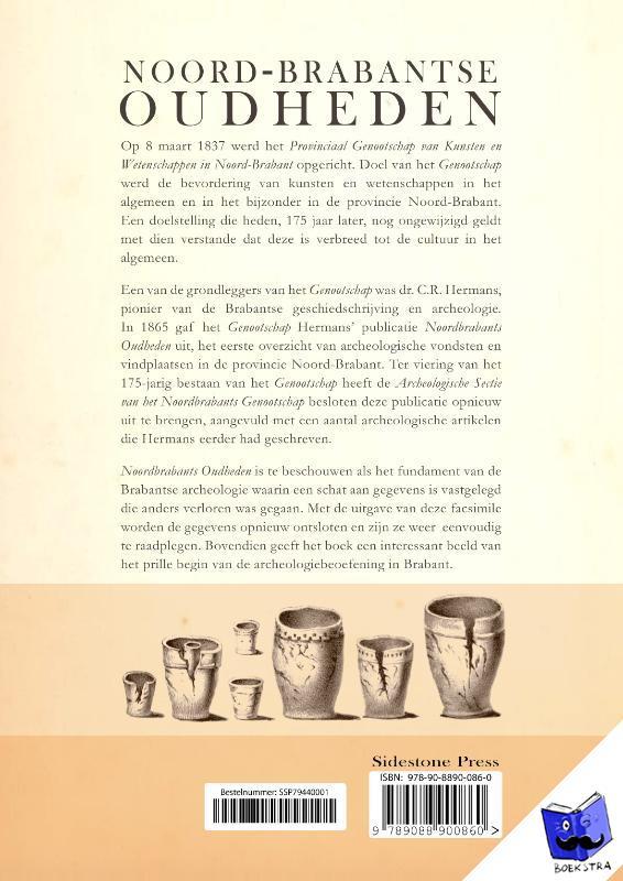 Hermans, C.R. - Noord-Brabantse oudheden. Facsimile-editie van Noordbrabants Oudheden aangevuld met enkele Archeologische Mengelwerken