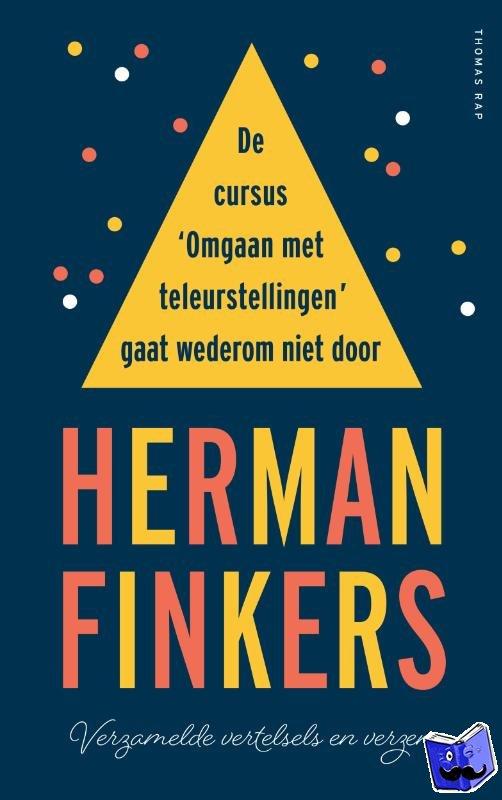 Finkers, Herman - De cursus 'Omgaan met teleurstellingen' gaat wederom niet door