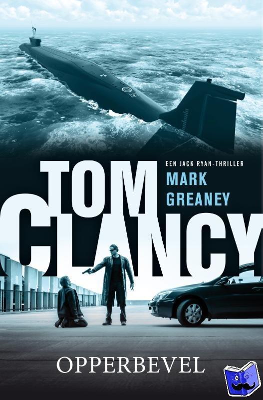 Greaney, Mark - Tom Clancy Opperbevel