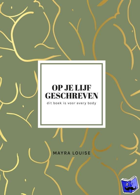Louise, Mayra - Op je lijf geschreven
