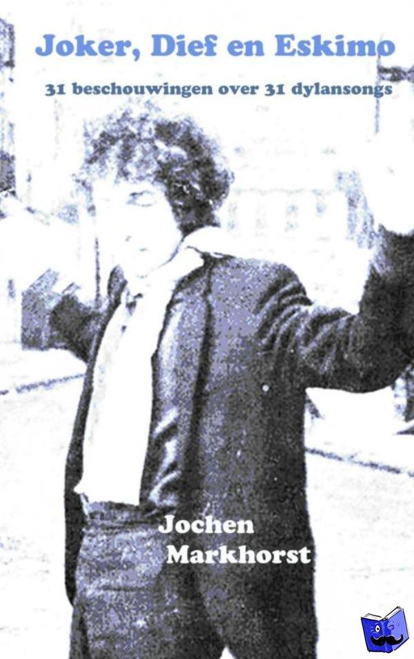 Markhorst, Jochen - Joker, Dief en Eskimo