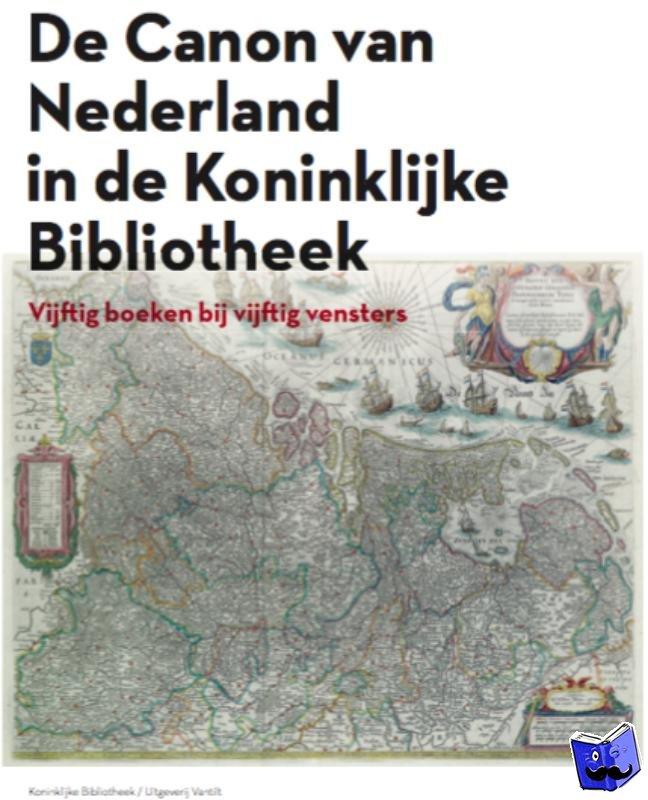 Bos, Jan J., Van Oers, Ellen E., Mateboer, Jenny J. - De canon van Nederland in de Koninklijke Bibliotheek