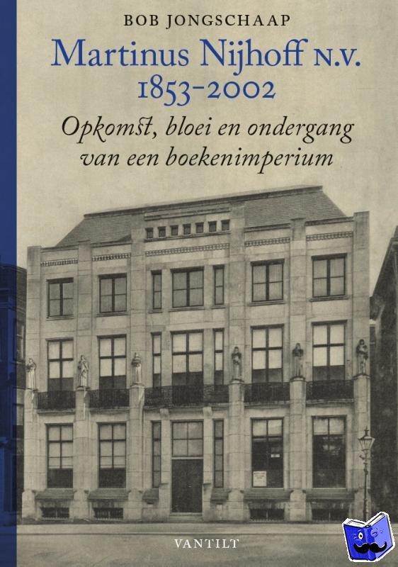 Jongschaap, Bob - Martinus Nijhoff N.V. (1853-2002)
