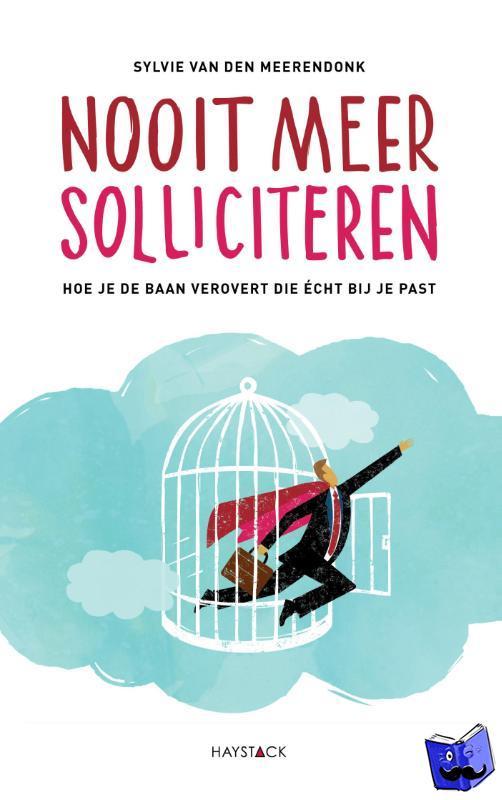 Meerendonk, Sylvie van den - Nooit meer solliciteren