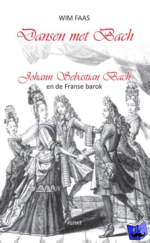 Faas, Wim - Dansen met Bach