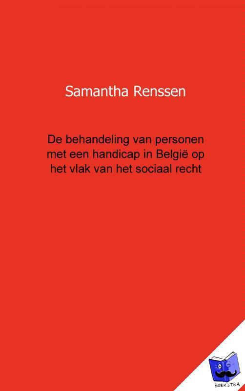 Renssen, Samantha - De behandeling van personen met een handicap in Belgie op het vlak van het sociaal recht