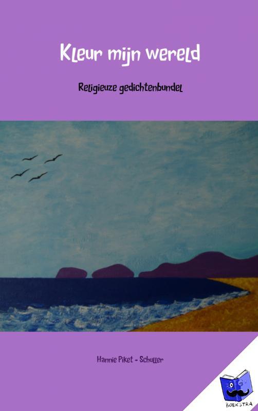Piket - Schuller, Hannie - Kleur mijn wereld - POD editie