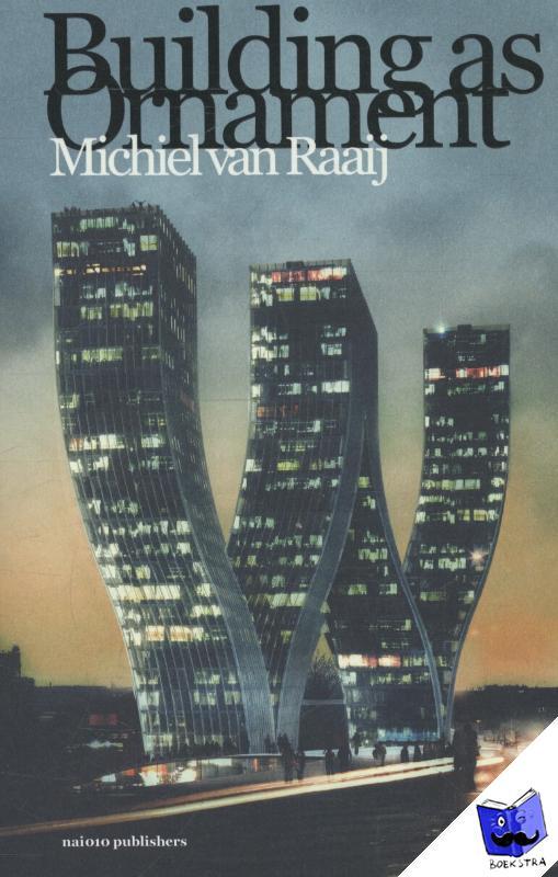 Raaij, Michiel van - Building as ornament
