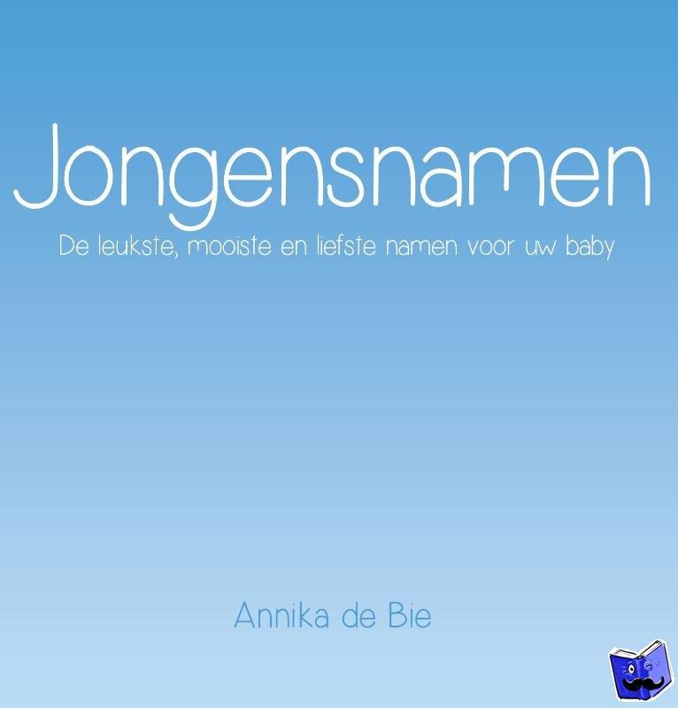 Bie, Annika de - Jongensnamen