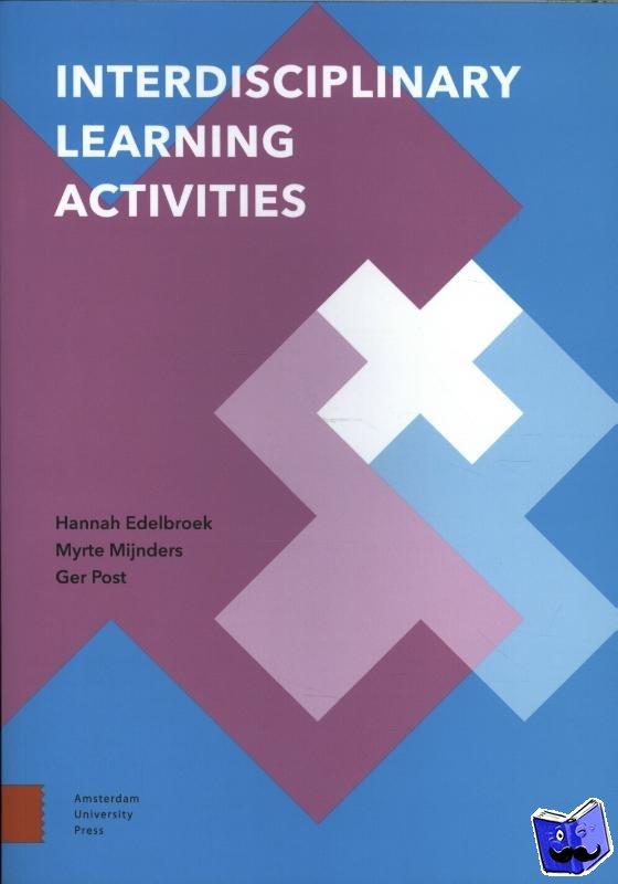 Edelbroek, Hannah, Mijnders, Myrte, Post, Ger - Interdisciplinary Learning Activities