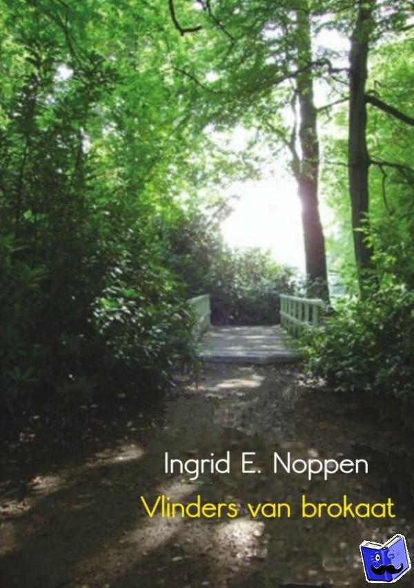 Noppen, Ingrid E. - Vlinders van brokaat