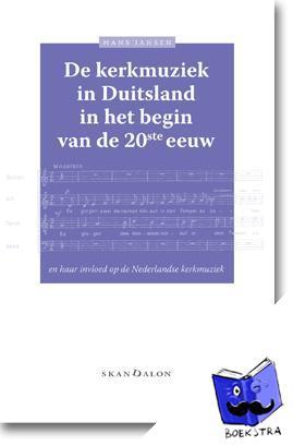 Jansen, Hans - De kerkmuziek in Duitsland in het begin van de 20ste eeuw