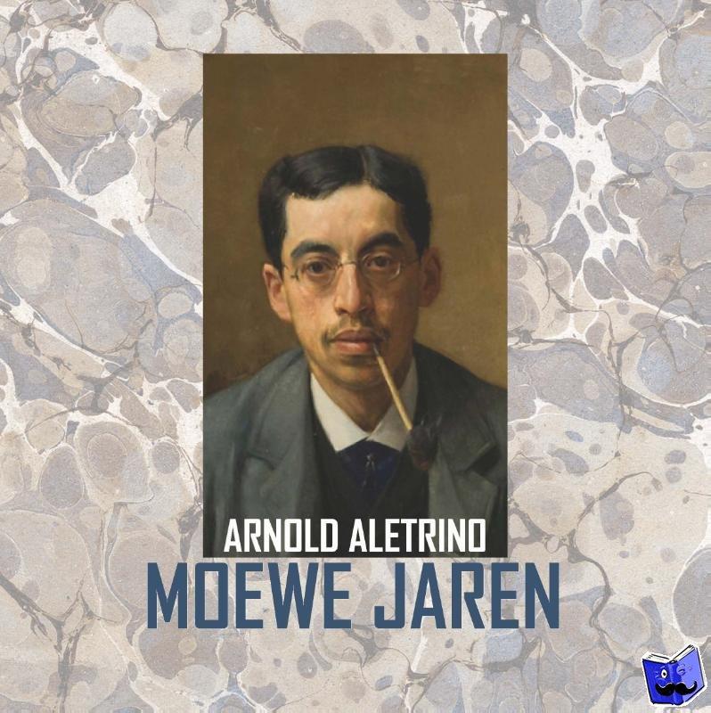 Aletrino, Arnold - Moewe jaren