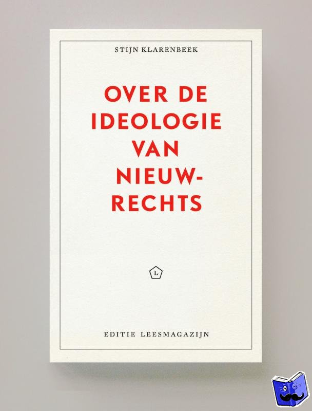 Klarenbeek, Stijn - Over de ideologie van nieuw-rechts