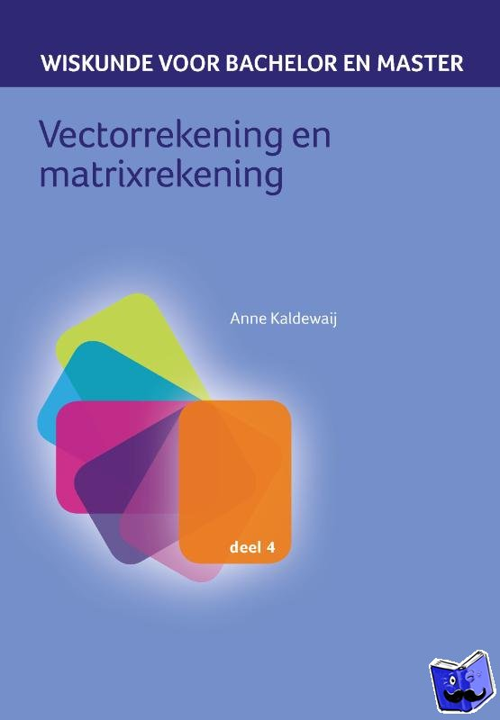 Kaldewaij, Anne - Vectorrekening en matrixrekening