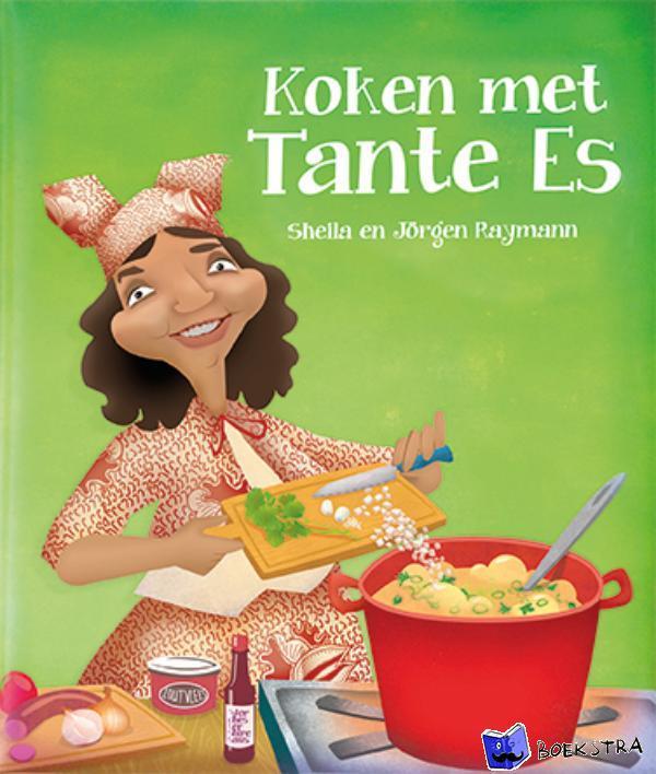 Raymann, Sheila, Raymann, Jörgen - Koken met tante Es