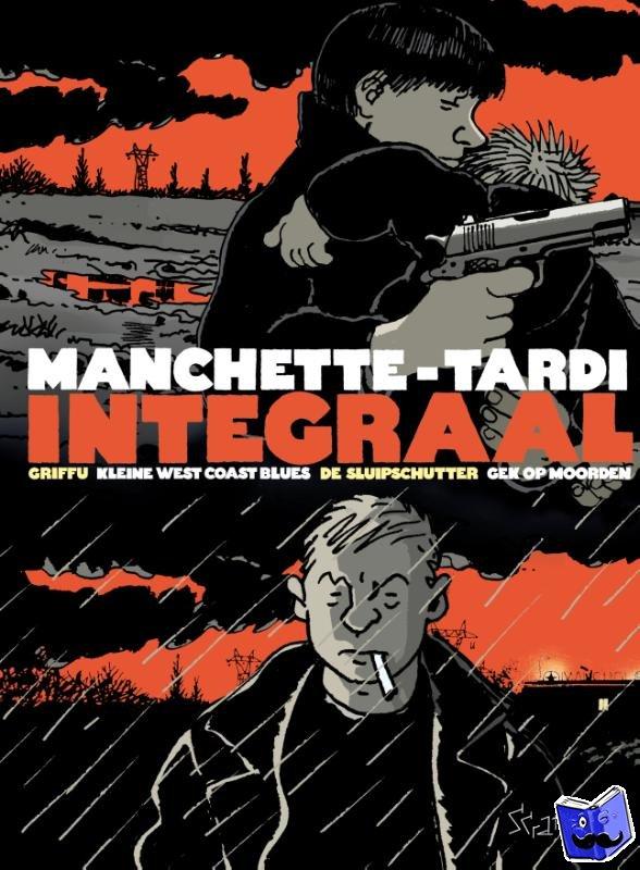 Tardi, Manchette, Jean-Patrick - Manchette-Tardi Integraal