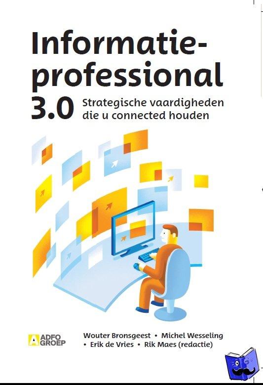 Brongeest, Wouter, Wesseling, Michel, Vries, Erik de - De Informatieprofessional 3.0 - POD editie