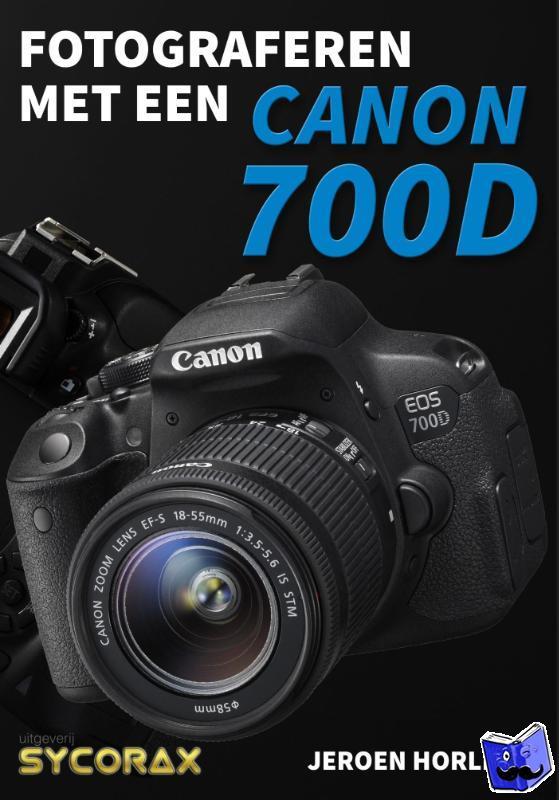 Horlings, Jeroen - Fotograferen met een Canon 700D