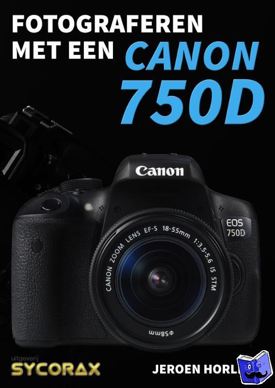Horlings, Jeroen - Fotograferen met een Canon 750D
