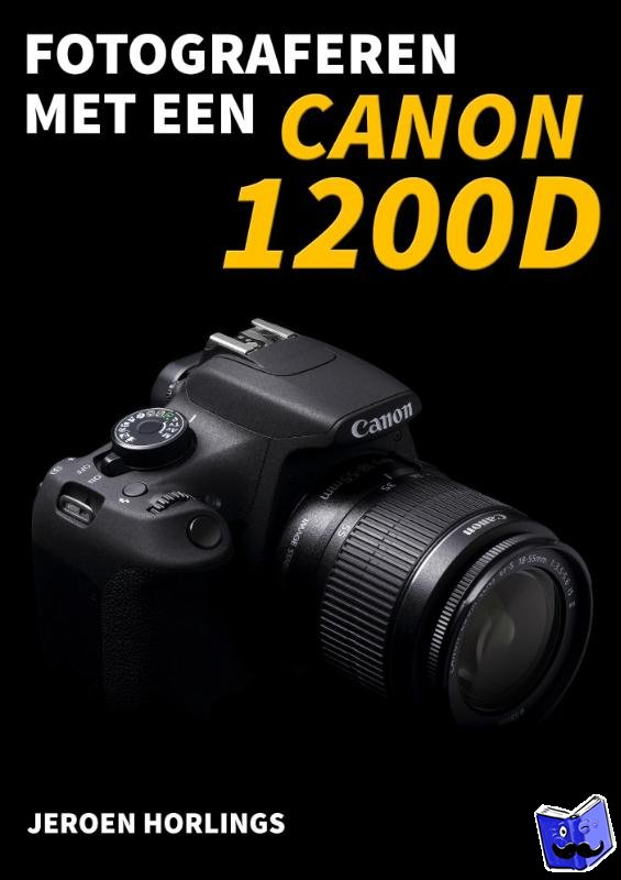 Horlings, Jeroen - Fotograferen met een Canon 1200D