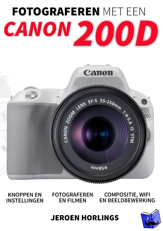 Horlings, Jeroen - Fotograferen met een Canon 200D