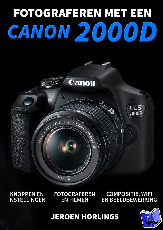 Horlings, Jeroen - Fotograferen met een Canon 2000D