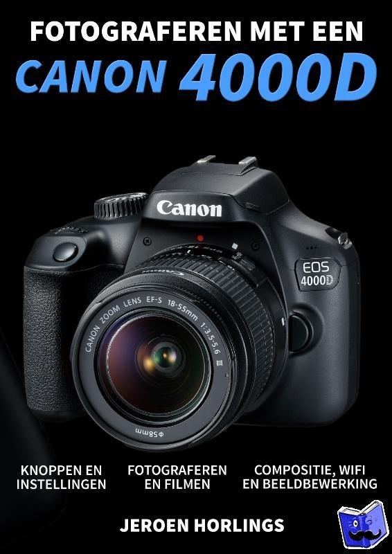 Horlings, Jeroen - Fotograferen met een Canon 4000D
