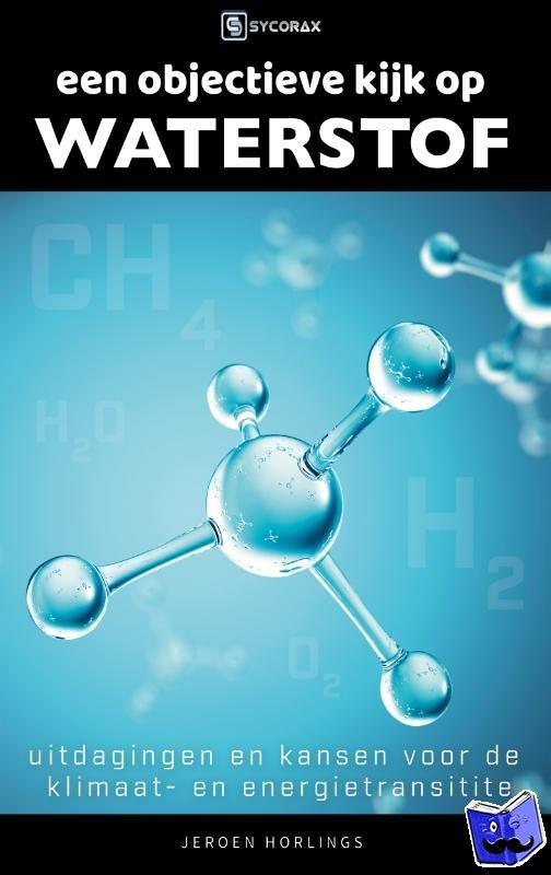 Horlings, Jeroen - Een objectieve kijk op waterstof