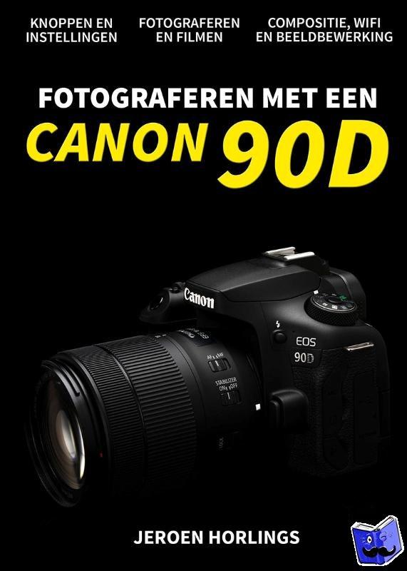 Horlings, Jeroen - Fotograferen met een Canon 90D