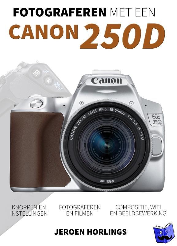 Horlings, Jeroen - Fotograferen met een Canon 250D