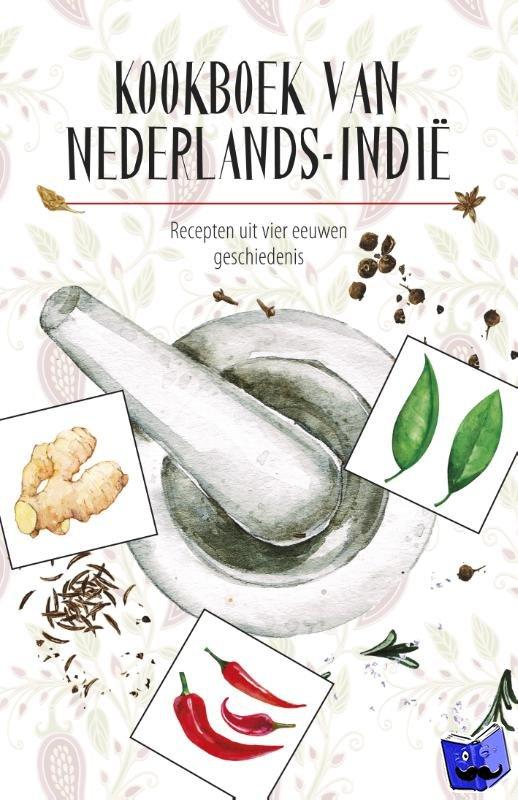 Groeneveld, Karen, Willebrands, Marleen - Kookboek van Nederlands-Indië
