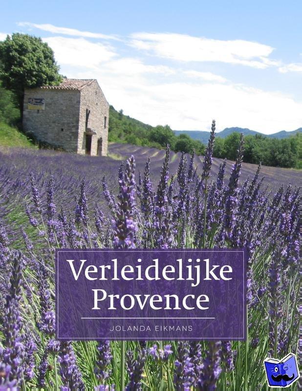 Bruin, Jolanda de - Verleidelijke Provence