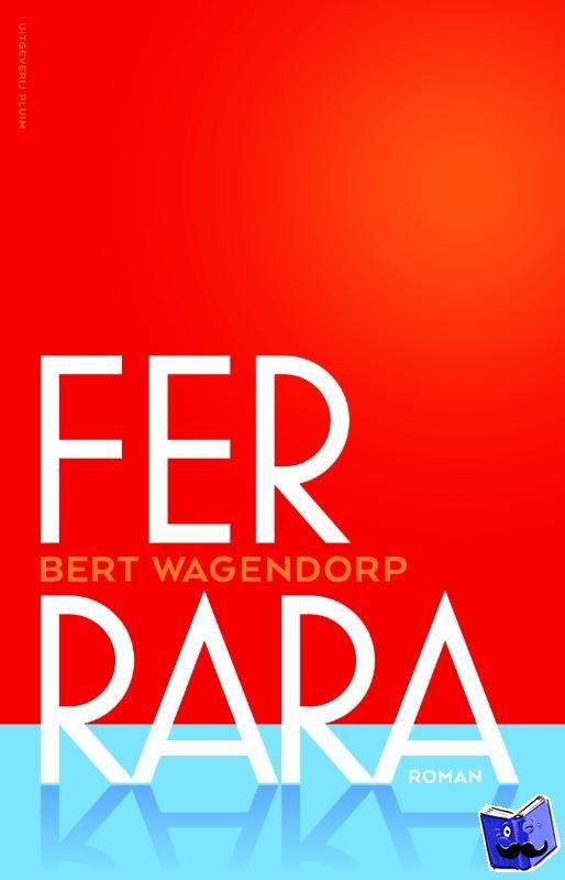 Wagendorp, Bert - Ferrara
