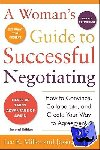 Lee Miller, Jessica Miller - A Woman's Guide to Successful Negotiating, Second Edition - How to Convince, Collaborate, & Create Your Way to Agreement