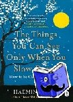 Haemin Sunim, Chi-Young Kim - The Things You Can See Only When You Slow Down