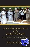 Hanson, John H. - The Ahmadiyya in the Gold Coast - Muslim Cosmopolitans in the British Empire