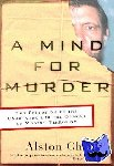 Alston Chase - A Mind for Murder - The Education of the Unabomber and the Origins of Modern Terrorism