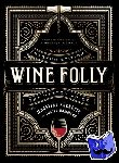 Puckette, Madeline, Hammack, Justin - Wine Folly: Magnum Edition