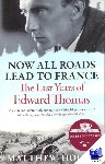 Hollis, Matthew - Now All Roads Lead to France