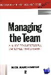 Marchington, Mick - Managing the Team - A Guide to Successful Employee Involvement