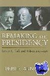 Arnold, Peri E. - Remaking the Presidency