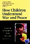 Raviv, Amiram - How Children Understand War and Peace - A Call for International Peace Education