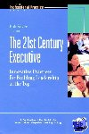 Silzer, Rob - The 21st Century Executive - Innovative Practices for Building Leadership at the Top