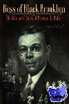 Ron Howell - Boss of Black Brooklyn - The Life and Times of Bertram L. Baker