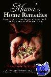 Konnikova, Svetlana - Mama's Home Remedies - Discover Time-Tested Secrets of Good Health and the Pleasures of Natural Living