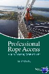 McCurley, Loui - Professional Rope Access - A Guide To Working Safely at Height